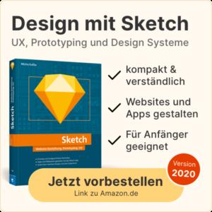 Sketch Buch vorbestellen bei Amazon.de - UX Design, Prototyping und Website Design kompakt und verständlich für Anfänger und Fortgeschrittene geschrieben (Werbung)