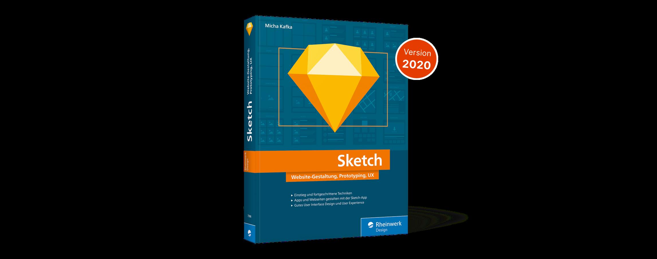 Webdesign, Prototyping und Design Systems mit Sketch auf mehr als 350 Seiten für Anfänger und Fortgeschrittene im Sketch Buch
